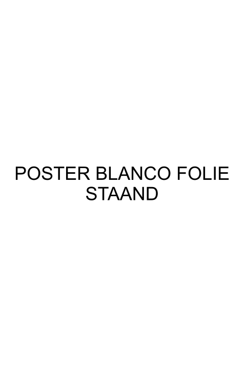 Poster blanco staand FOLIE